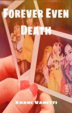 Forever Even Death - Chaelisa/Jenlisa by XhaneViole