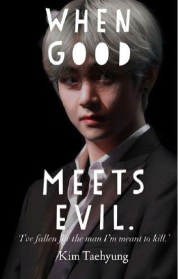 When good meets evil   K.T.H✔️