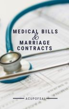 Medical Bills & Marriage Contracts by acupofsai