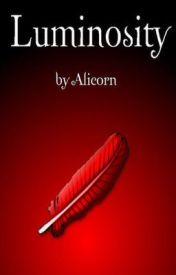 Luminosity (Book One) by LuminousAlicorn