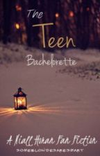 The Teen Bachelorette (A Niall Horan Fan Fiction) by someblondesaresmart