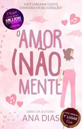 O Amor (Não) Mente | ✓ by anny__dyas