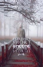 Extremely Short Horror Stories (Two Sentence Horror Stories) by XxINFERNOxX_