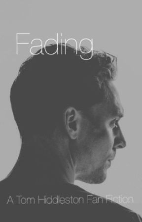Fading  //  A Tom Hiddleston Story by NatalieA13