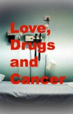 Love, Drugs and Cancer by emukid96