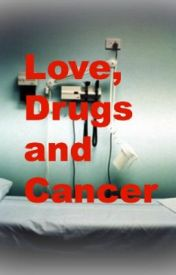 Love  Drugs and Cancer by emukid96