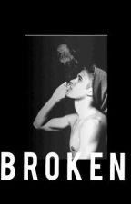Bad & Broken by _forgottenlov3