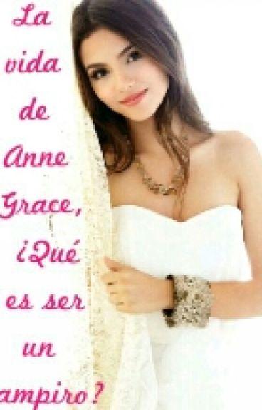 La vida de Anne Grace ©