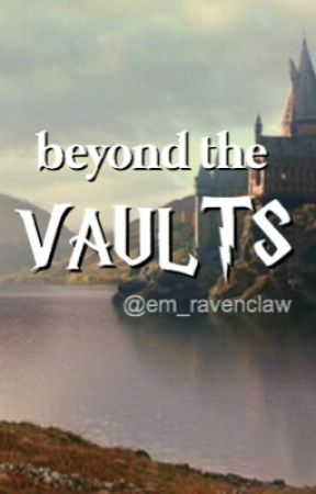Beyond the Vaults: A Post-Hogwarts Mystery Story by em_ravenclaw