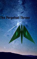 The Perpetual Throne by JoshuaColgan