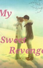 My Sweet Revenge by himecess