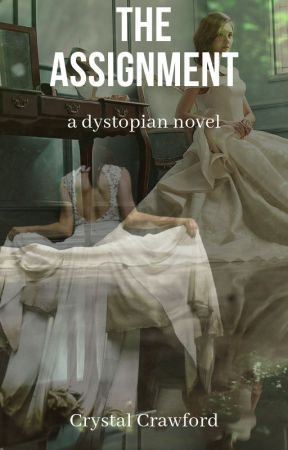 The Assignment: A Dystopian Novel [in progress; slow updates] by CCrawfordWriting