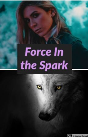 Force of the Spark by WolfLover1122