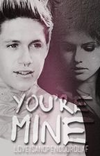You're Mine (Punk Niall Horan Fanfic) by LoveisanopendoorOlaf