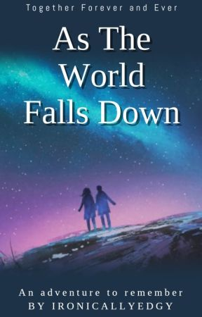 As The World Falls Down by ironicallyedgy
