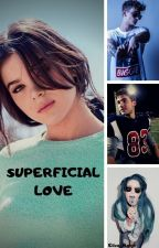 SUPERFICIAL LOVE by Eliza_Boice