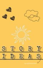story ideas - for anyone  by pantiesplease
