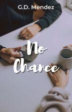 No Chance by SoSaysMendez
