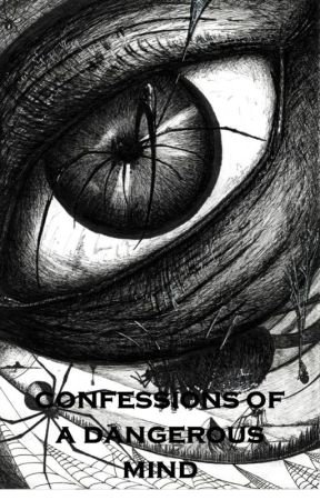Confessions of a dangerous mind by Mobydickhead22