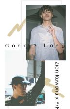 Gone 2 Long || Zion Kuwonu x Y/N by kuwonusprincess