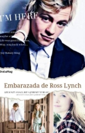 Embarazada de Ross lynch(Ross lynch y tu)