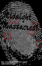 Midnight Massacres! by SpiraltheHAW
