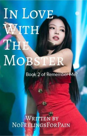 "In Love With The Mobster ""Book 2 Of Remember Me?"" by NoFeelingsForPain"