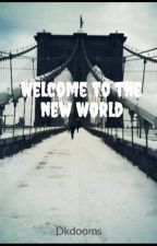 Welcome to the new world by BringTheDay
