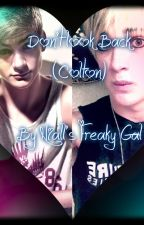 Don't look back. (A Colton romance) by niallsfreakygal