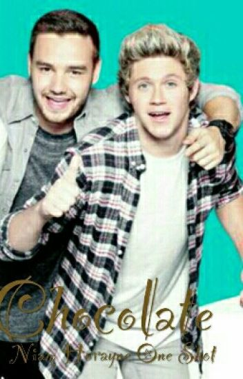 Chocolate (Niam one shot)