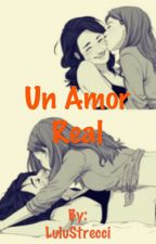 Un Amor Real (Lesbianas) by LuluStrecci