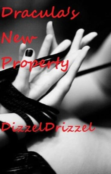 Dracula's new property Book two of the dracula seires