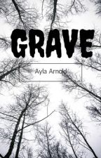 Grave by KaylaArnold728