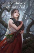 Unordinary fantasy AU by KeenShort125