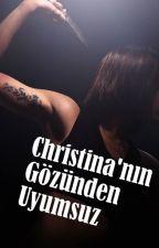 Christina'nın Gözünden Uyumsuz by guneyozdemir