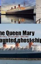 The Queen Mary Ghost Ship by Emilyw261206