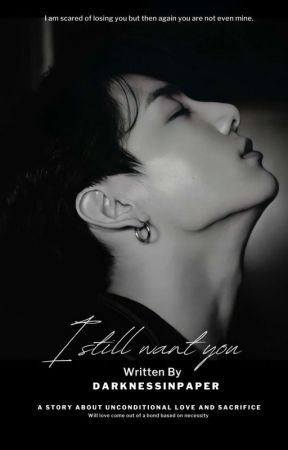 I still want you| Jeon Jungkook ║✨A Short Story  by darknessinpaper