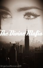 THE DIVINE MAFIA © by AngelesMoBa