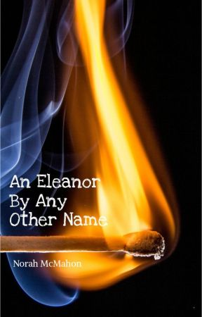 An Eleanor By Any Other Name by norahbug1439