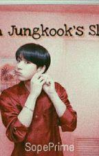 I'm Jungkook's Slut [Jungkook x Reader] by SopePrimeWrites