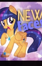 My little pony fan fic: (New faces) COMPLETED by Light_and_Luna