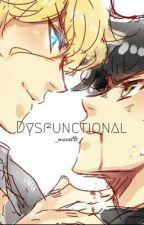 Dysfunctional (Arlo x John) | Unedited by _destinytolbert_