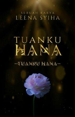 TUANKU HANA  by Leena_syiha