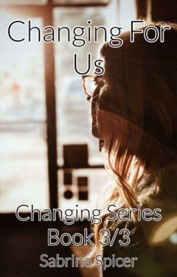 Changing For Us (Book 3/3)