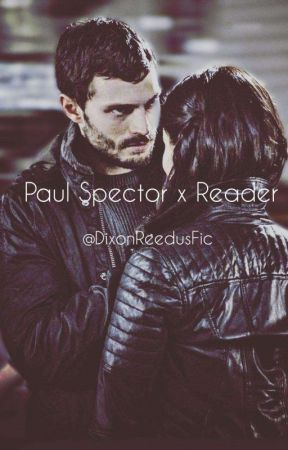 """Falling For Paul Spector (""""The Fall"""" Fanfiction) by DixonReedusFic"""