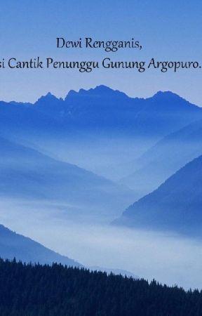 Dewi Rengganis Si Cantik Penunggu Gunung Argopuro Untitled Dewi Rengganis Si Cantik Penunggu Gunung Argopuro Part Wattpad