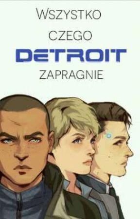 ☆Wszystko czego Detroit zapragnie☆ by Mrs_Destratore