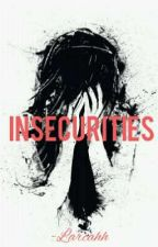 Insecurities by Larcahh