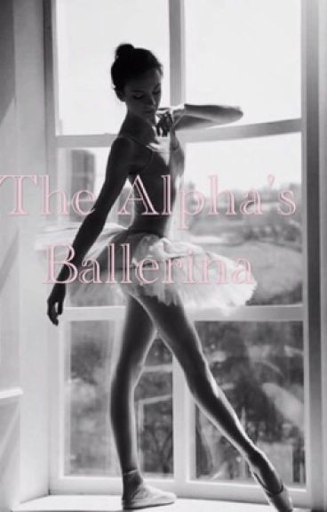 The Alpha's Ballerina - Discontinued