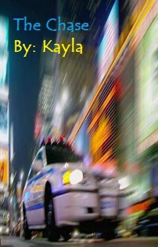 The Chase by Kayla by WritingSisters